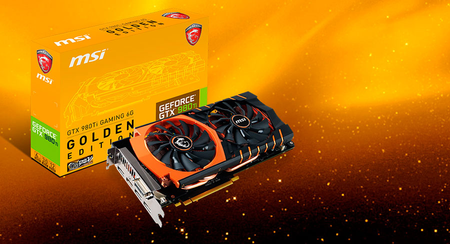 MSI Releases GTX 980Ti GAMING 6G Golden Edition