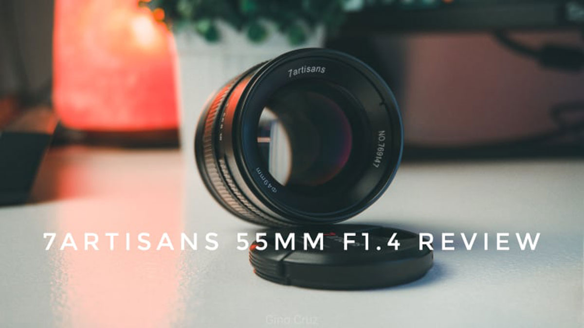 Review | 7Artisans 55mm f/1.4 Lens