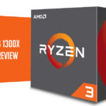 Review | AMD Ryzen 3 1300X AM4 CPU