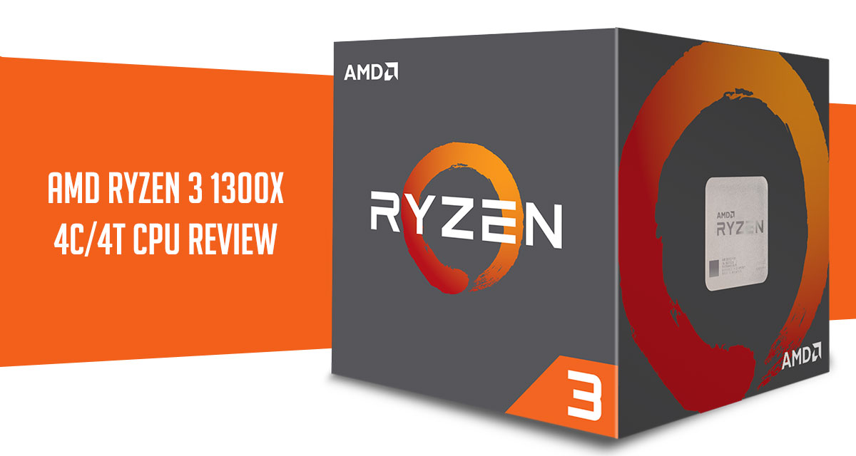 Review | AMD Ryzen 3 1300X AM4 CPU