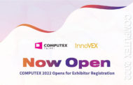 COMPUTEX 2022 Opens for International Exhibitor Registration Today