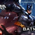Batman Revealed As Free Hero in Arena of Valor