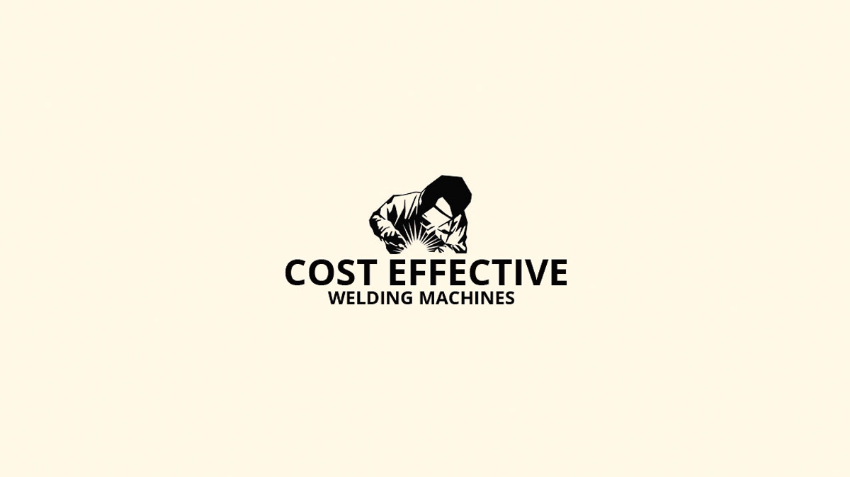 How to Pick a Cost-effective Welding Machine on a Shoestring budget?
